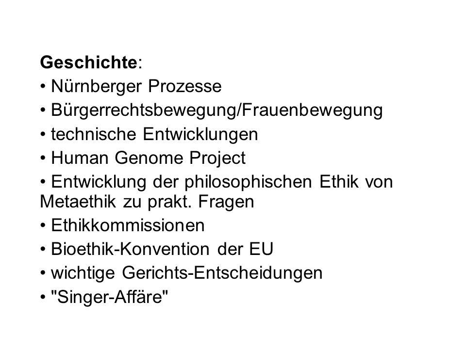 Geschichte: Nürnberger Prozesse. Bürgerrechtsbewegung/Frauenbewegung. technische Entwicklungen. Human Genome Project.