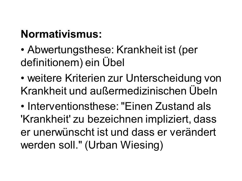 Normativismus: Abwertungsthese: Krankheit ist (per definitionem) ein Übel.