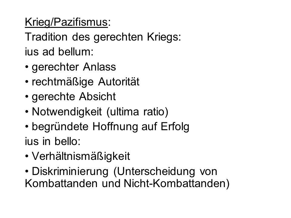 Krieg/Pazifismus: Tradition des gerechten Kriegs: ius ad bellum: gerechter Anlass. rechtmäßige Autorität.