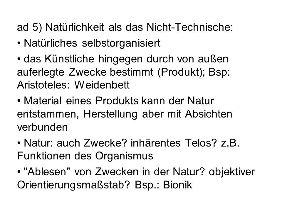 ad 5) Natürlichkeit als das Nicht-Technische: