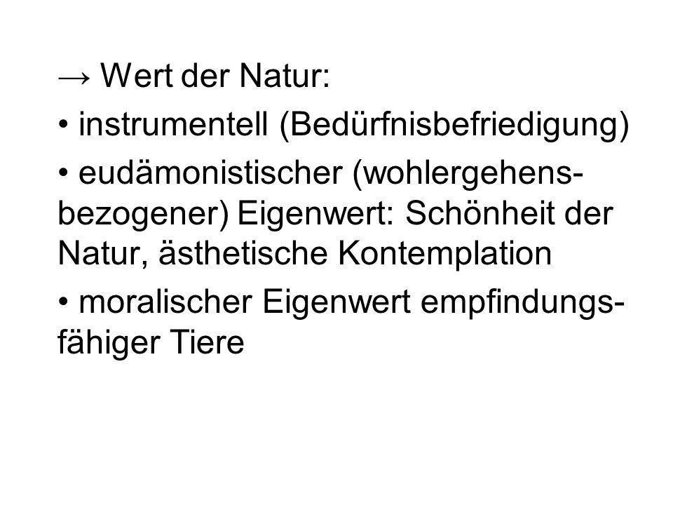 → Wert der Natur: instrumentell (Bedürfnisbefriedigung)