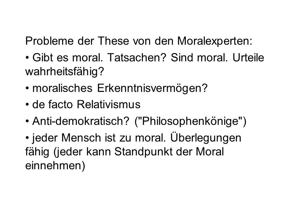Probleme der These von den Moralexperten: