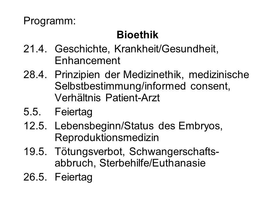 Programm: Bioethik. 21.4. Geschichte, Krankheit/Gesundheit, Enhancement.