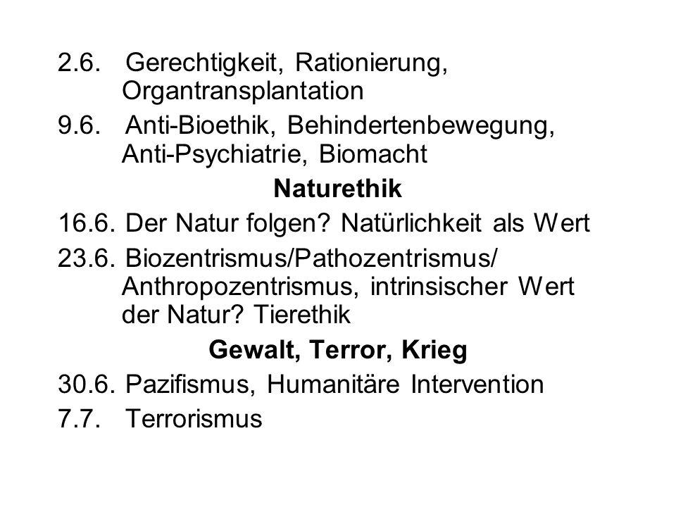 2.6. Gerechtigkeit, Rationierung, Organtransplantation