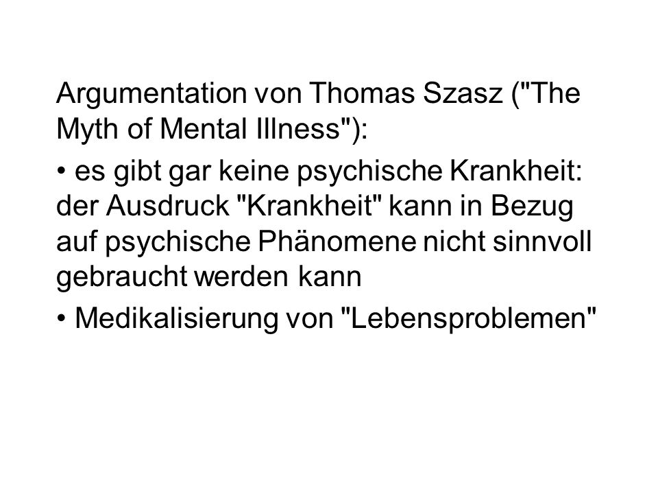 Argumentation von Thomas Szasz ( The Myth of Mental Illness ):