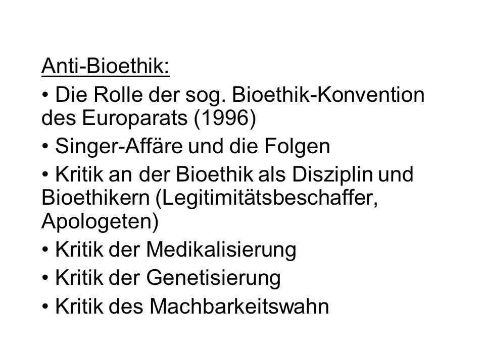 Anti-Bioethik: Die Rolle der sog. Bioethik-Konvention des Europarats (1996) Singer-Affäre und die Folgen.