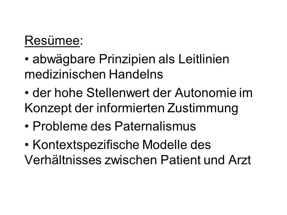 Resümee: abwägbare Prinzipien als Leitlinien medizinischen Handelns. der hohe Stellenwert der Autonomie im Konzept der informierten Zustimmung.