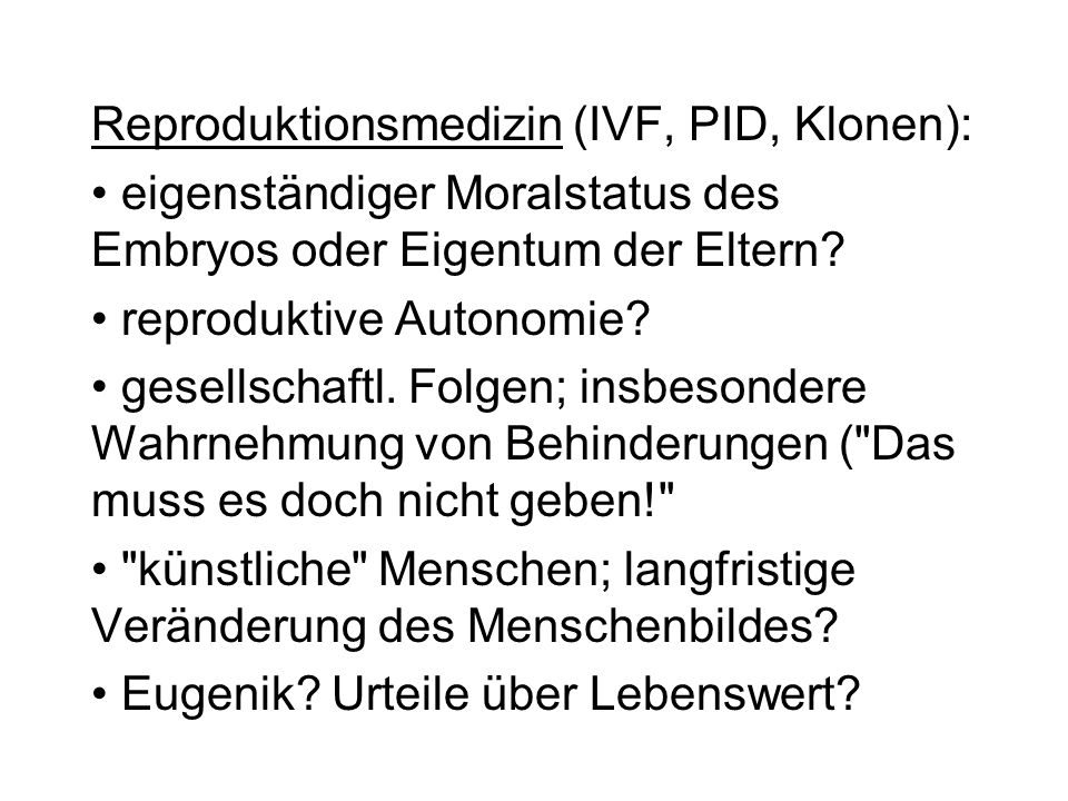 Reproduktionsmedizin (IVF, PID, Klonen):
