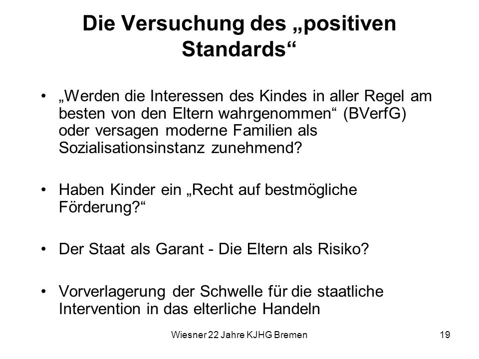 "Die Versuchung des ""positiven Standards"