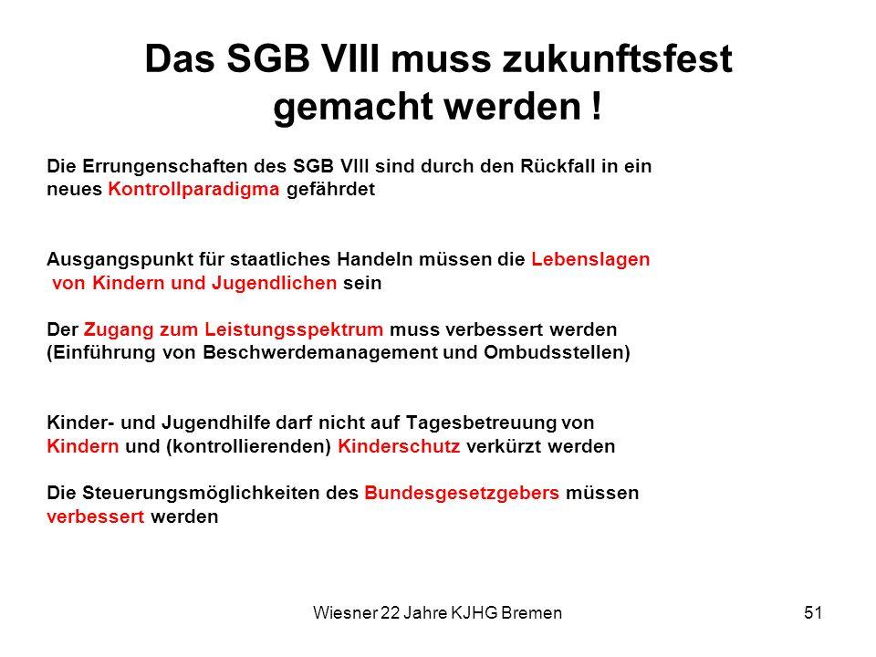 Das SGB VIII muss zukunftsfest gemacht werden !