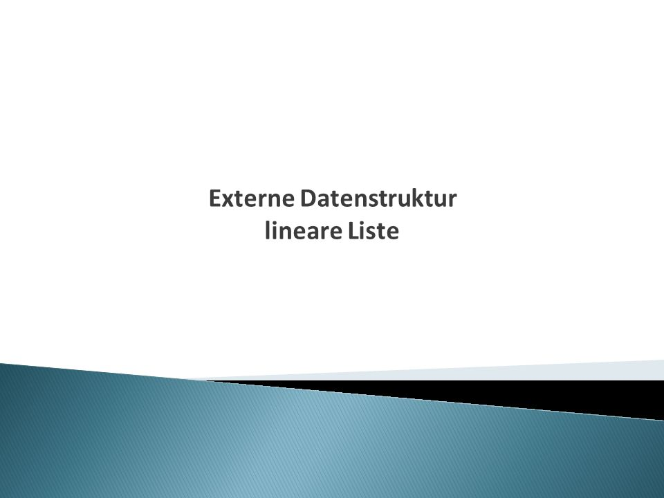Externe Datenstruktur lineare Liste