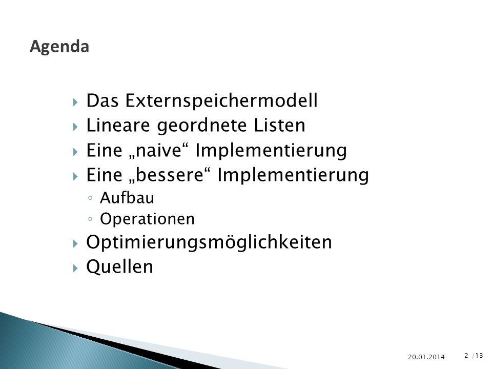 Agenda Das Externspeichermodell Lineare geordnete Listen