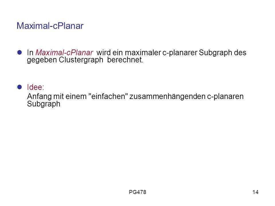 Maximal-cPlanar In Maximal-cPlanar wird ein maximaler c-planarer Subgraph des gegeben Clustergraph berechnet.