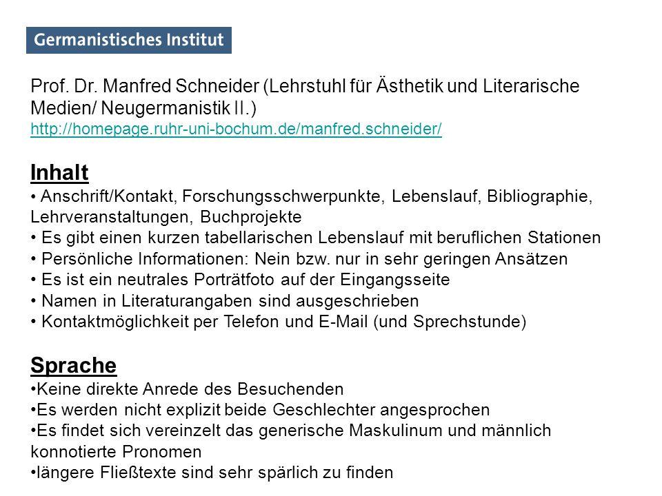 Prof. Dr. Manfred Schneider (Lehrstuhl für Ästhetik und Literarische Medien/ Neugermanistik II.)