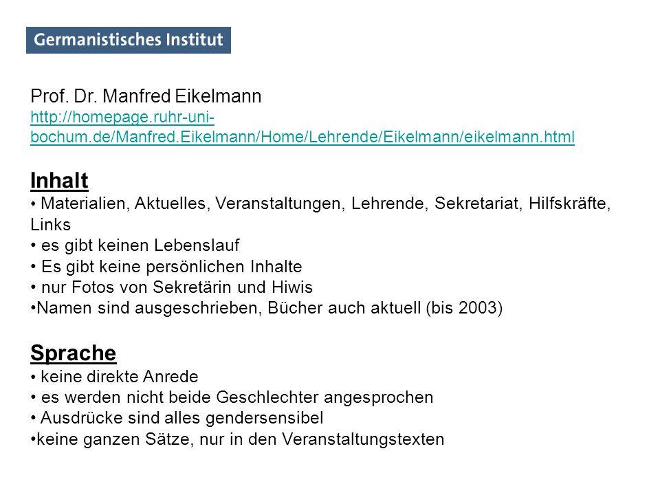 Inhalt Sprache Prof. Dr. Manfred Eikelmann es gibt keinen Lebenslauf
