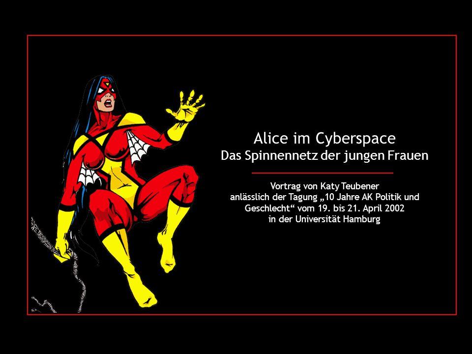 Alice im Cyberspace Das Spinnennetz der jungen Frauen