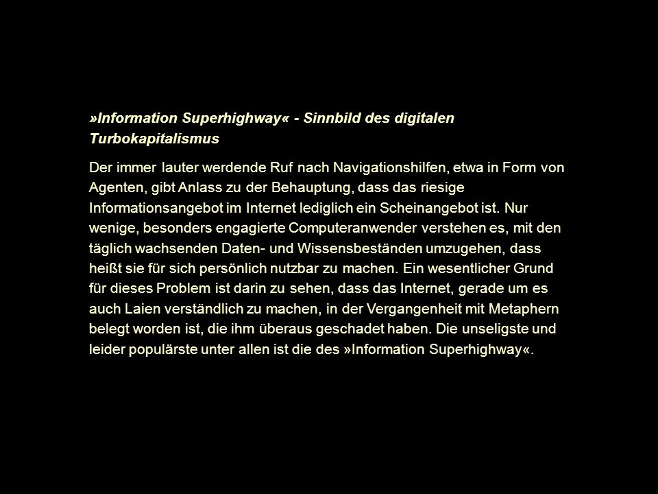 »Information Superhighway« - Sinnbild des digitalen Turbokapitalismus