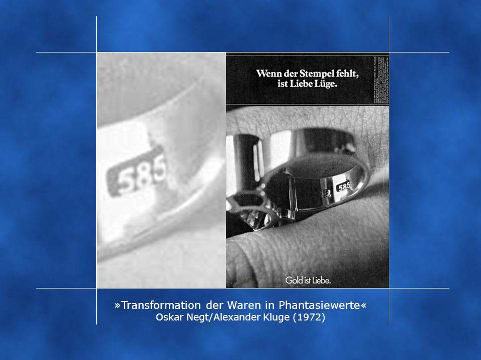 …genau: Lüge. »Transformation der Waren in Phantasiewerte« Oskar Negt/Alexander Kluge (1972)