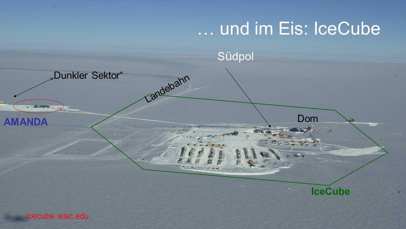 "… und im Eis: IceCube Südpol ""Dunkler Sektor Landebahn Dom AMANDA"