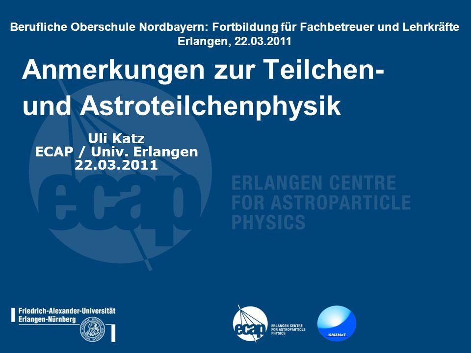 Anmerkungen zur Teilchen- und Astroteilchenphysik