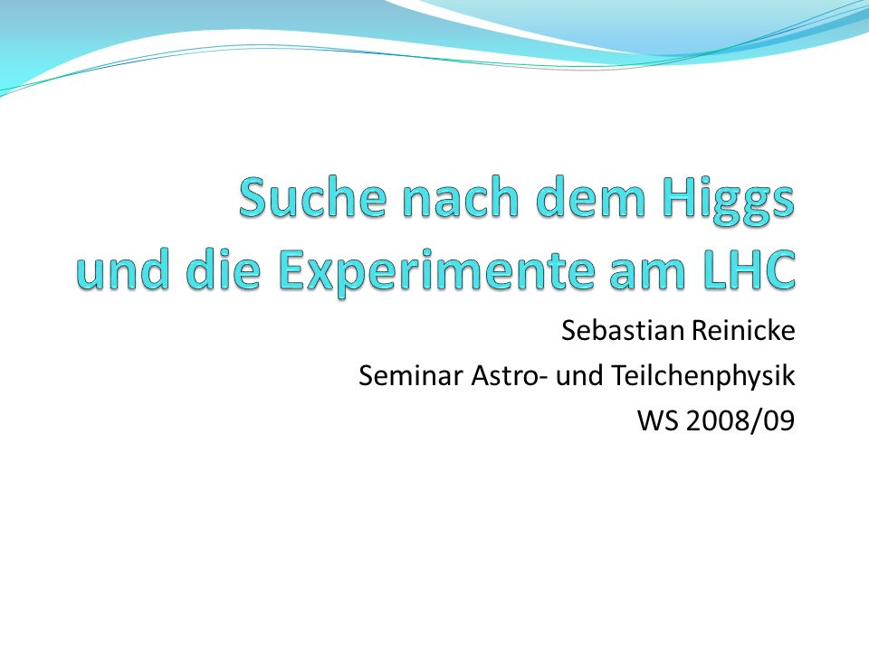 Suche nach dem Higgs und die Experimente am LHC