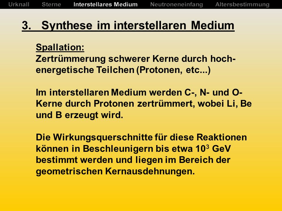 3. Synthese im interstellaren Medium