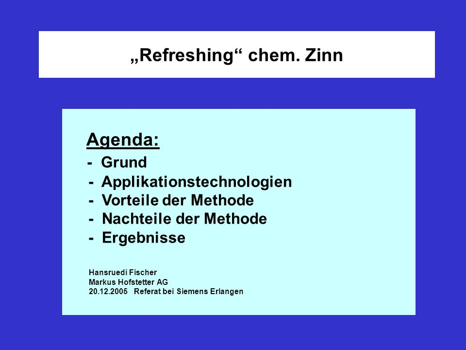 """Refreshing chem. Zinn"