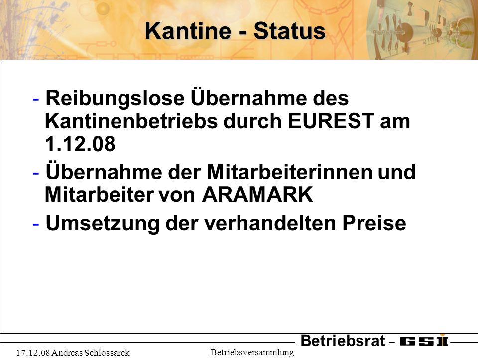 Kantine - Status Reibungslose Übernahme des Kantinenbetriebs durch EUREST am 1.12.08.