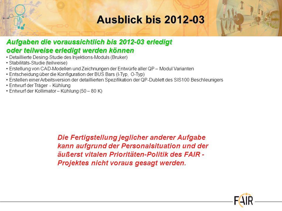 Ausblick bis 2012-03 Aufgaben die voraussichtlich bis 2012-03 erledigt oder teilweise erledigt werden können.
