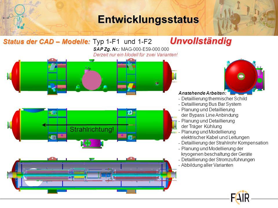 EntwicklungsstatusStatus der CAD – Modelle: Typ 1-F1 und 1-F2 Unvollständig. SAP Zg. Nr.: MAG-000-E59-000.000.