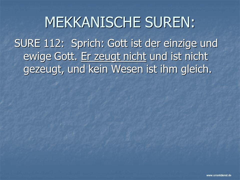 MEKKANISCHE SUREN: SURE 112: Sprich: Gott ist der einzige und ewige Gott.