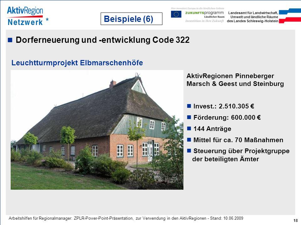Beispiele (6) Dorferneuerung und -entwicklung Code 322