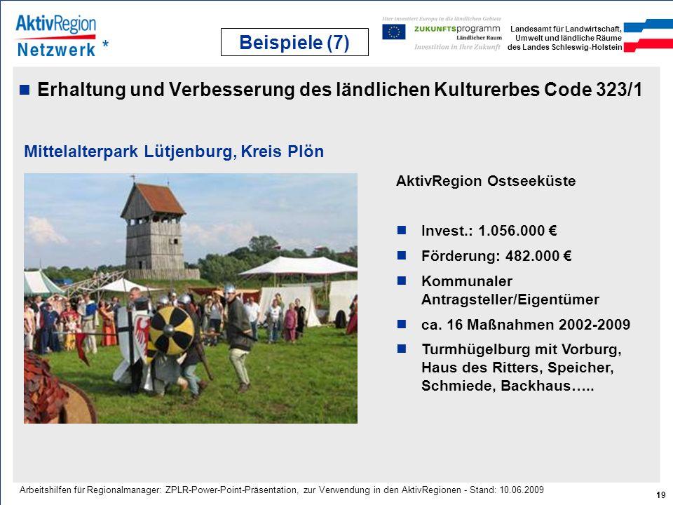 Beispiele (7) Erhaltung und Verbesserung des ländlichen Kulturerbes Code 323/1. Mittelalterpark Lütjenburg, Kreis Plön.