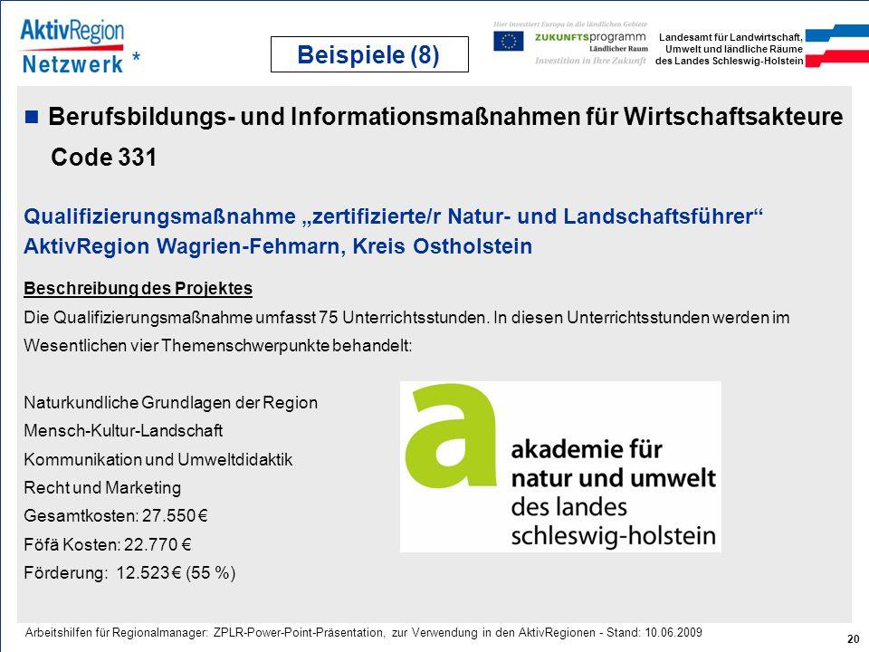 Beispiele (8) Berufsbildungs- und Informationsmaßnahmen für Wirtschaftsakteure. Code 331. Beschreibung des Projektes.
