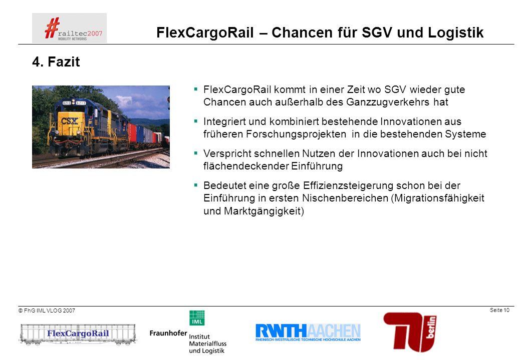 4. Fazit FlexCargoRail kommt in einer Zeit wo SGV wieder gute Chancen auch außerhalb des Ganzzugverkehrs hat.