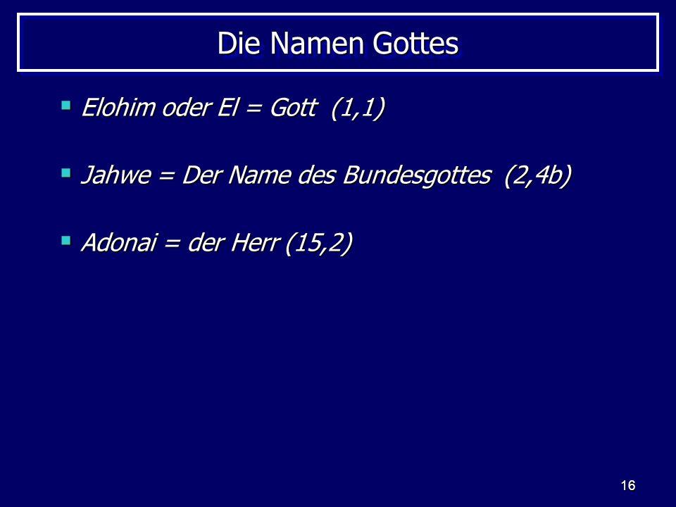 Die Namen Gottes Elohim oder El = Gott (1,1)