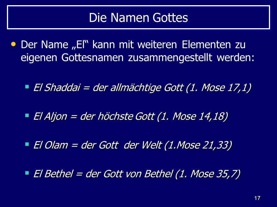"""Die Namen Gottes Der Name """"El kann mit weiteren Elementen zu eigenen Gottesnamen zusammengestellt werden:"""