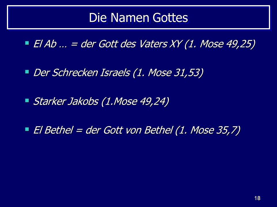 Die Namen Gottes El Ab … = der Gott des Vaters XY (1. Mose 49,25)