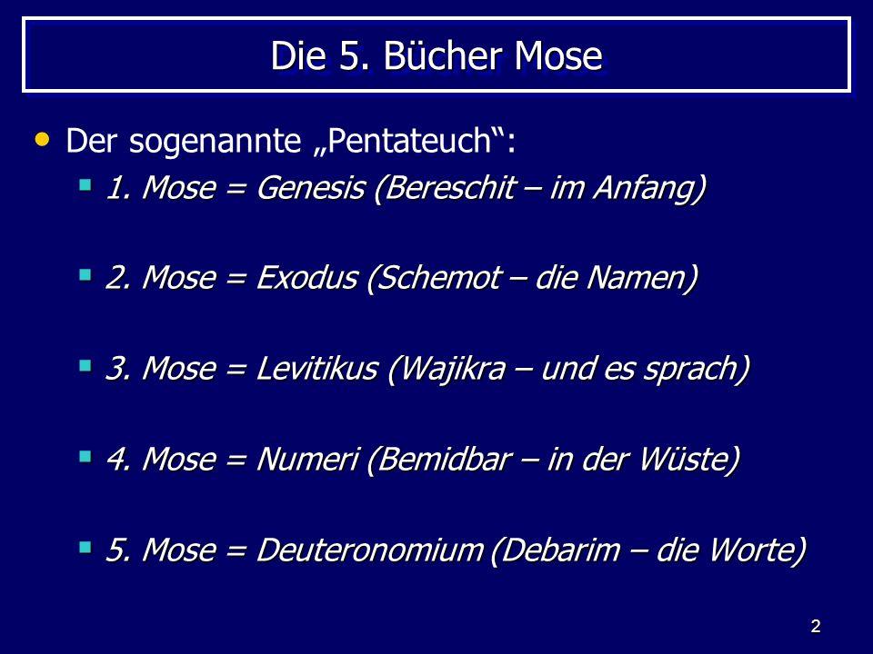 """Die 5. Bücher Mose Der sogenannte """"Pentateuch :"""