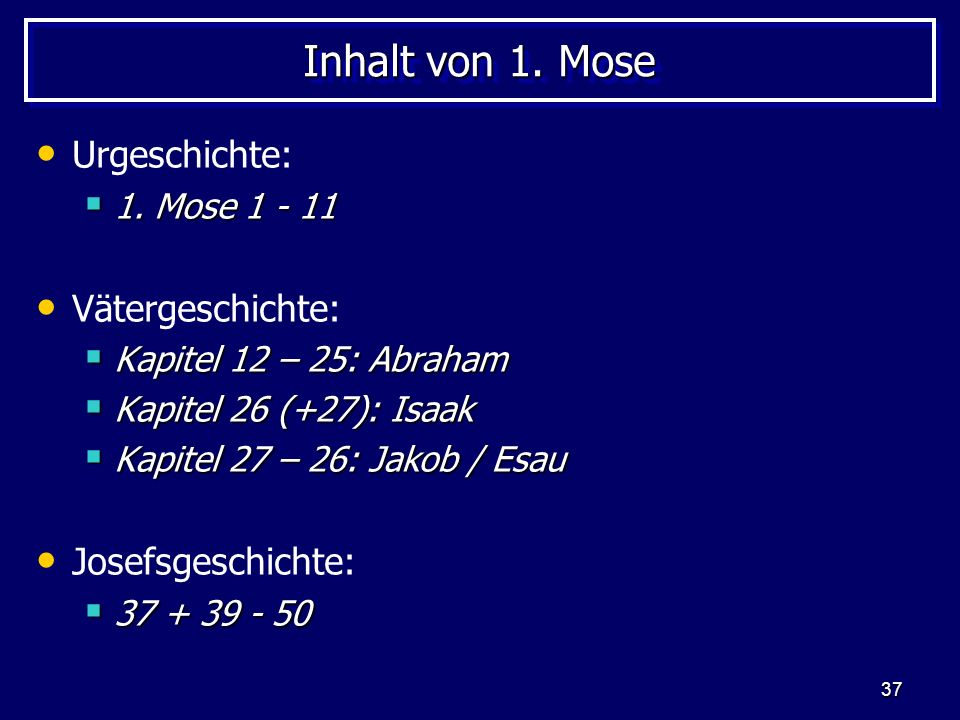 Inhalt von 1. Mose Urgeschichte: Vätergeschichte: Josefsgeschichte: