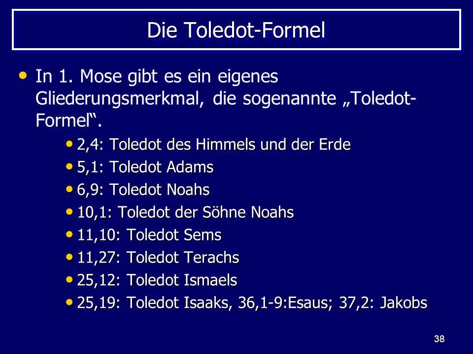 """Die Toledot-Formel In 1. Mose gibt es ein eigenes Gliederungsmerkmal, die sogenannte """"Toledot-Formel ."""