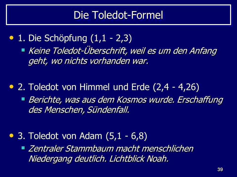 Die Toledot-Formel 1. Die Schöpfung (1,1 - 2,3)