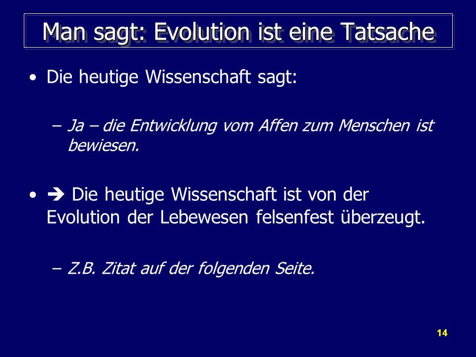 Man sagt: Evolution ist eine Tatsache