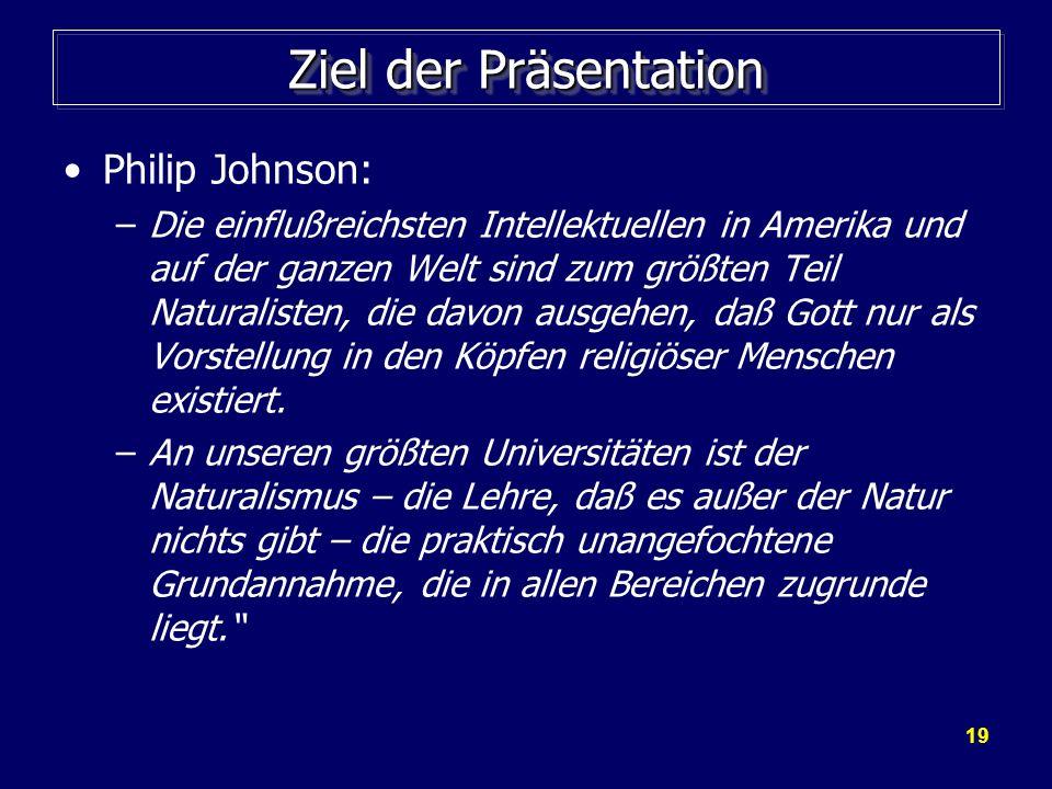 Ziel der Präsentation Philip Johnson: