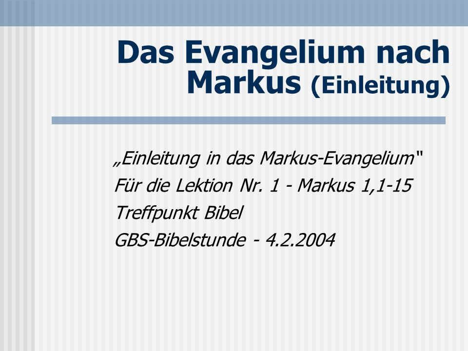 Das Evangelium nach Markus (Einleitung)