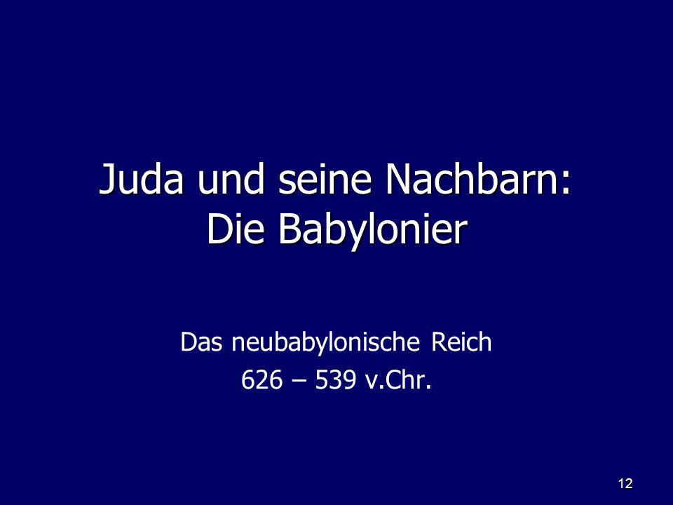 Juda und seine Nachbarn: Die Babylonier