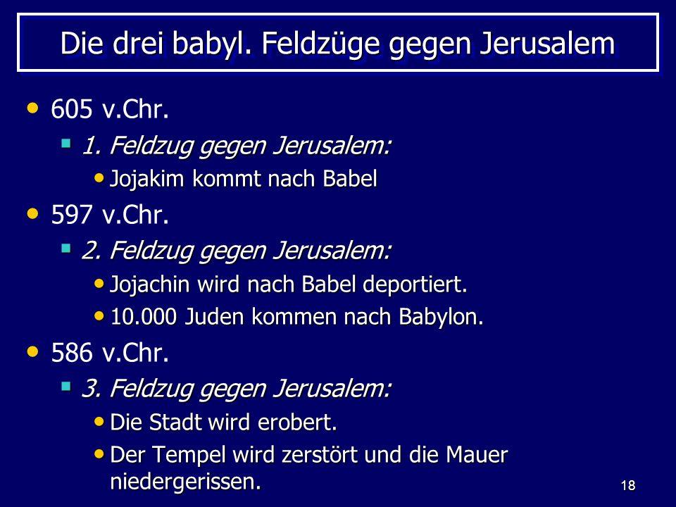 Die drei babyl. Feldzüge gegen Jerusalem