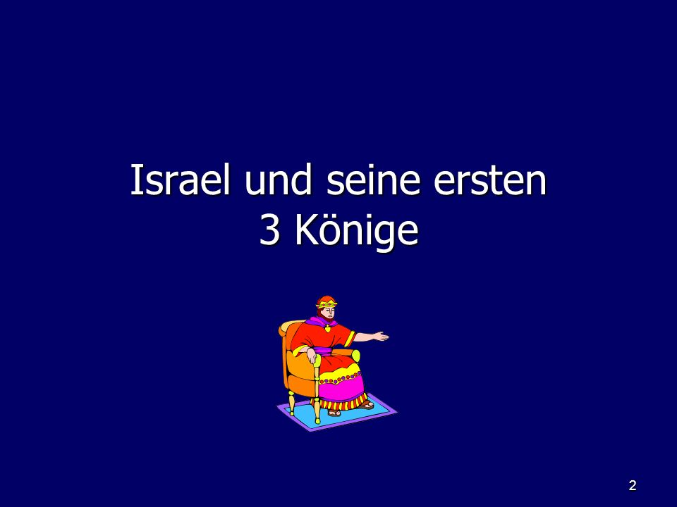Israel und seine ersten 3 Könige