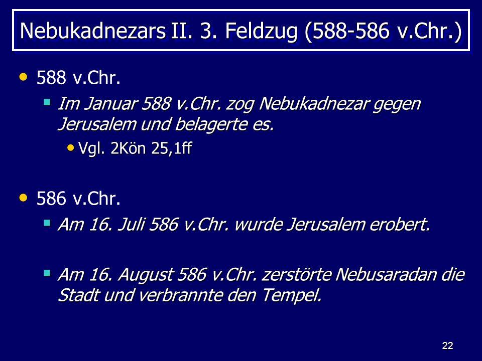 Nebukadnezars II. 3. Feldzug (588-586 v.Chr.)