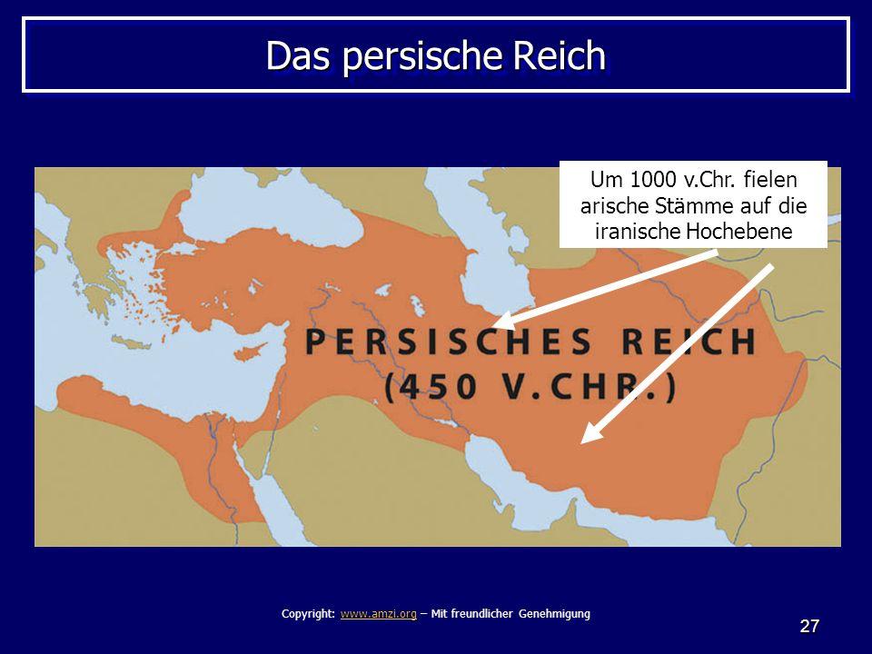 Das persische Reich Um 1000 v.Chr. fielen arische Stämme auf die iranische Hochebene.
